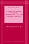 Leonor Zozaya: De papeles, escribanías y archivos. Escribanos del concejo de Madrid (1557-1610), Madrid, CSIC, 2011.